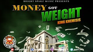 King Knemisis - Money Got Weight - April 2019