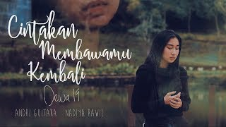 Download Mp3 Cintakan Membawamu Kembali - Dewa 19  Andri Guitara Ft Nadiya Rawil  Cover