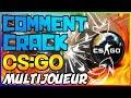 COMMENT CRACK CS:GO+MULTIJOUEUR!