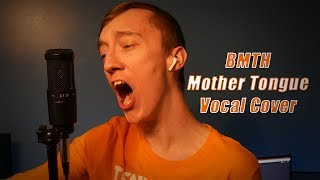 Bring Me The Horizon - Mother Tongue - (Vocal Cover) By Dalton Bowden