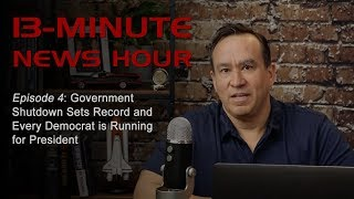 Episode 4 - Government Shutdown Sets Record and Every Democrat is Running for President