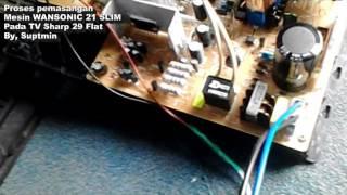 Proses pemasangan mesin TV WANSONIC SLIM 21 pada tabung Sharp Flat 29
