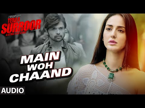Main Woh Chaand FULL AUDIO Song | TERAA SURROOR |...