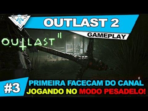 OUTLAST 2 #3 - MODO PESADELO PRIMEIRA FACECAM! FINAL ÉPICO! / 720p PT-BR