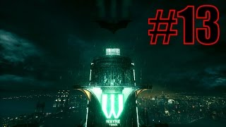 WAYNE TOWER!!!   Batman Arkham Knight-Part 13