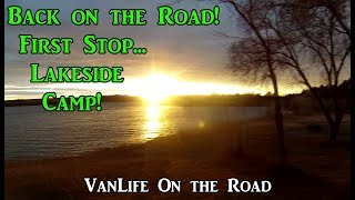Back On the Road!  First Stop... Lakeside Camp! VanLife On the Road