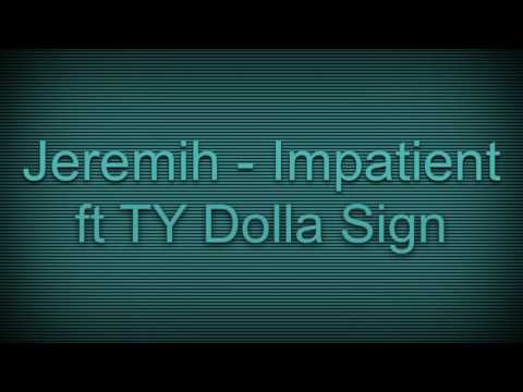 Jeremih Impatient ft Ty Dolla Sign (sped up)