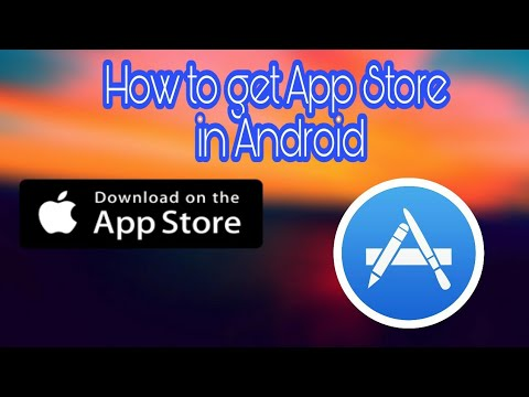 How To Get App Store In Android. [No Root ]New 2018