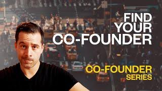 Co-Founders 1/3: Where & H๐w to Find Them