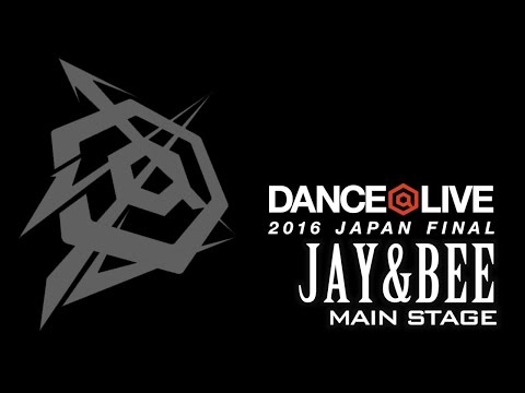 JAY&BEE GATSBY DANCE COMPETITION 8th champion / DANCE@LIVE 2016 JAPAN FINAL MAINSTAGE SHOWCASE