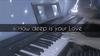 How deep is your love by Bee Gees Piano cover видео