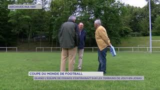 Coupe du Monde de football : quand l'équipe de France s'entrainait sur les terrains de Jouy-en-Josas