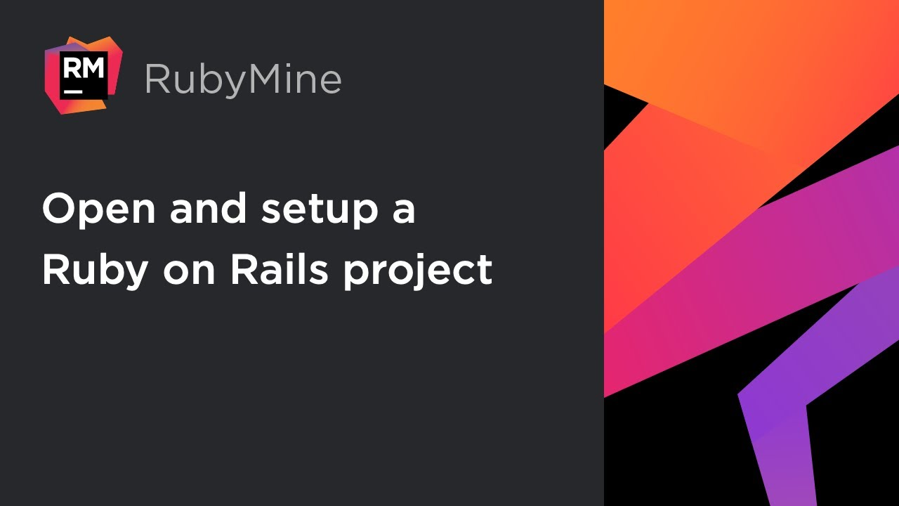 RubyMine: Opening and Setting Up a Ruby on Rails Project