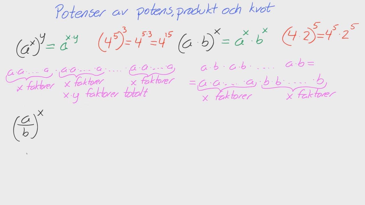 Matte 1 - Adam - Tal - Potenser av potens, produkt och kvot