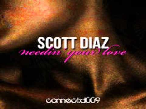 Scott Diaz - Needin' Your Dub (Original Mix)