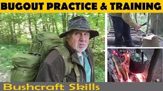 Bugout And Bushcraft Skills Practice - Bug Out Training For Preppers - Relaxed Wild Camp Prepping