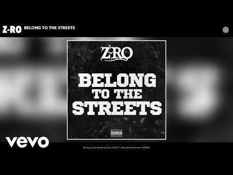 Z-Ro - Belong to the Streets (Audio)