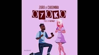 Zoro - Oyoko (Feat. Chidinma) [Official Audio]