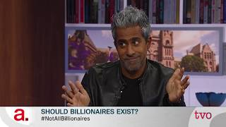Anand Giridharadas: Should Billionaires Exist?
