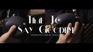 Time To Say Goodbye / Con te partirò (Otamatone Cover by NELSONTYC)