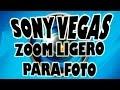 Zoom Ligero en Sony Vegas para Mejorar Presentación de Fotos