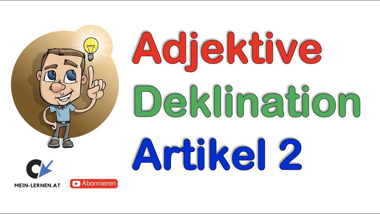 Deklination Von Adjektiven Mit Unbestimmten Artikel Youtube