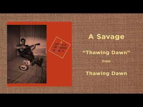 A Savage - Thawing Dawn