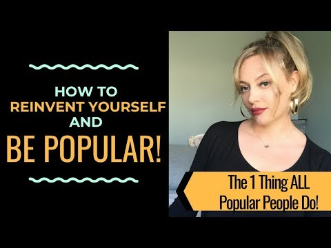 POPULARITY ADVICE: How To Reinvent Yourself--The One Thing ALL Popular People Do! | Shallon Lester