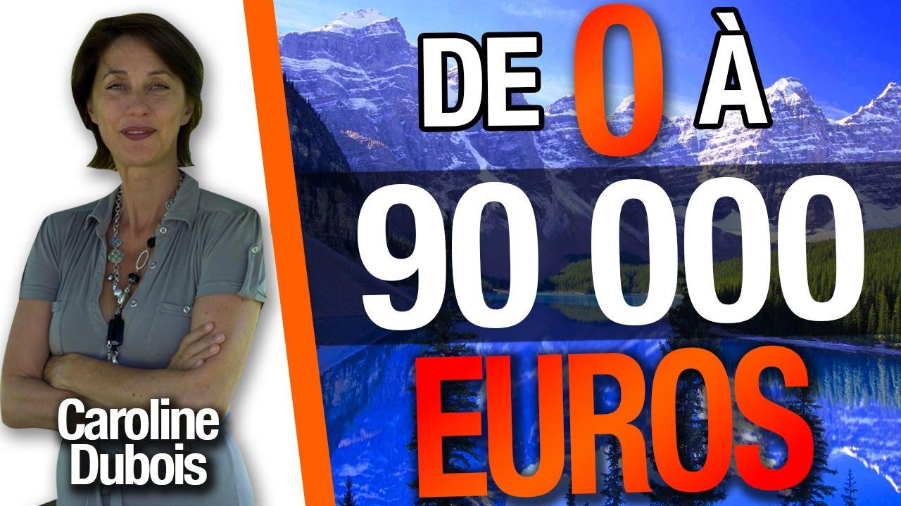 De 0 à 90 000 EUROS ! (+1,4 MILLION de VUES)