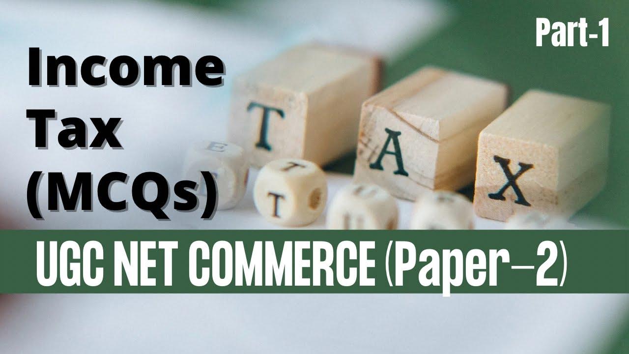 Income Tax MCQs (Part - 1) UGC NET/JRF परीक्षा के लिए महत्वपूर्ण |