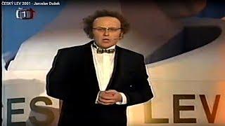 ČESKÝ LEV 2001 - Jaroslav Dušek (celý záznam)