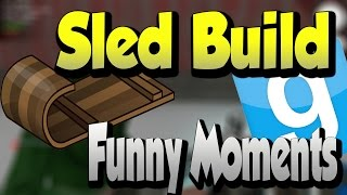 Garry's Mod Sled Build Funny Moments (gmod Funny Moments)