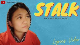 STALK- Yasmin Asistido (Official Lyric Video)