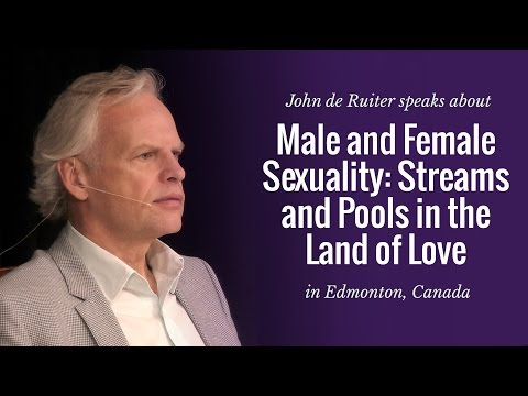 Male and Female Sexuality: Streams and Pools in the Land of Love