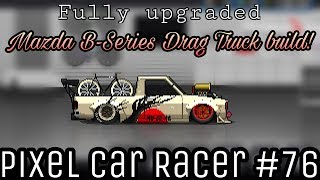 pixel car racer crazy fully upgraded mazda b series drag truck build pcr 76