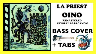 LA PRIEST - OINO (BASS COVER + TABS) [VERSION 2.0 + REMASTERED AUDIO + ABYSSAL BASS CANON]