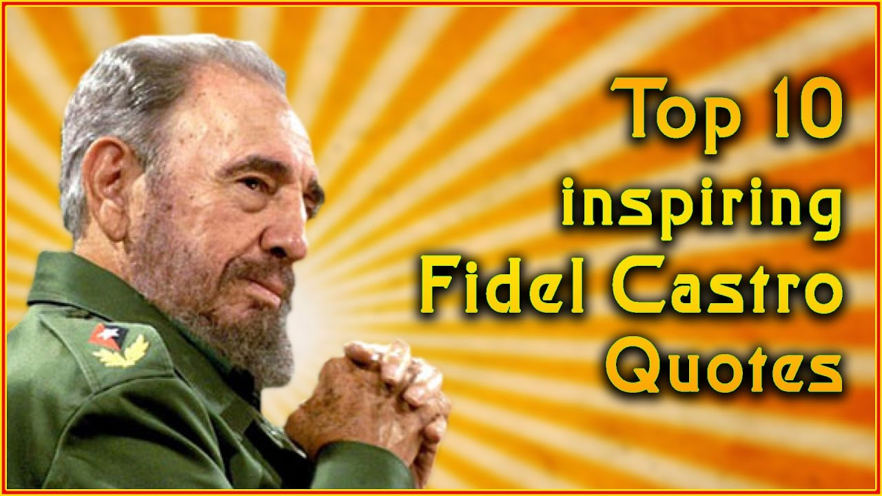 Top 10 Fidel Castro Quotes Inspirational Quotes Youtube