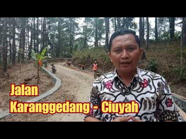 Pembangunan Jalan Karanggedang - Ciuyah