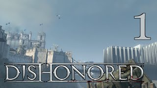 Dishonored [Hide and Seek Master] - PART 1 - HD Playthrough (Blind) w/ Cold