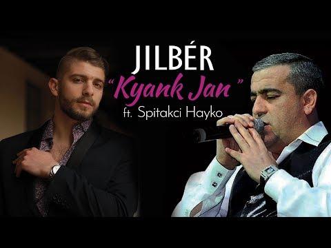 "Jilbér ft. Spitakci Hayko - ""Kyank Jan"" (Official Audio)(2018)"