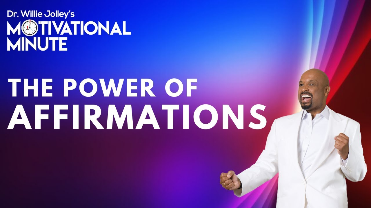 Download Dr. Willie Jolley's Motivational Minute: The Power of Affirmations