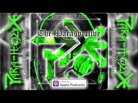 "Para-holiX: The Paraspective #4 -""Conspiracy Theory / False Flags"""