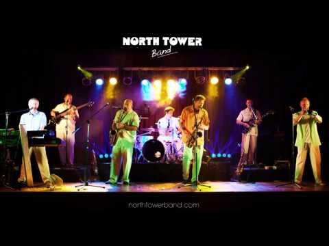 North Tower Band -  Know Her When I See Her