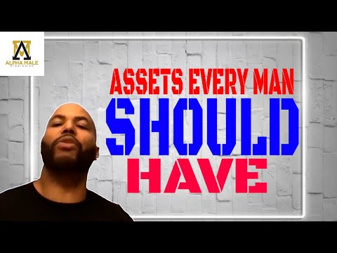 Assets Every Man Should Have (@The Alpha Male Strategies Show)