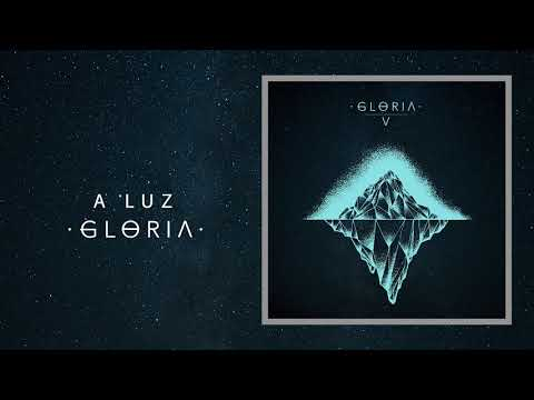 GLORIA - A LUZ (Audio)