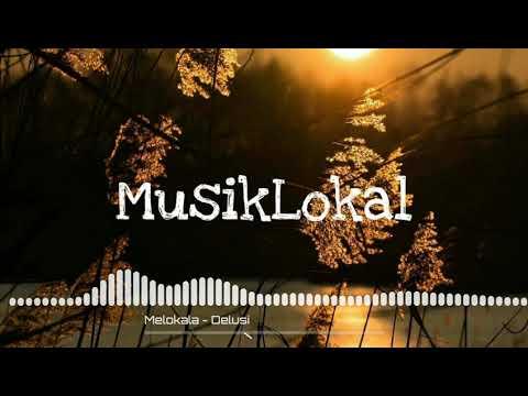 Melokala - Delusi