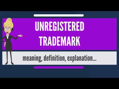 What is UNREGISTERED TRADEMARK? What does UNREGISTERED TRADEMARK mean?