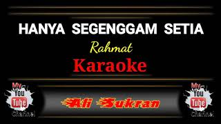 Download Lagu Karaoke - HANYA SEGENGGAM SETIA - Rahmat mp3