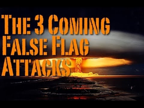 The 3 Coming False Flag Attacks