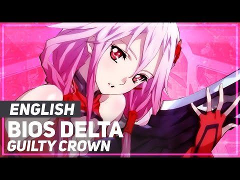 "Guilty Crown - ""Bios Delta"" (βίος-δ) | ENGLISH ver | AmaLee"